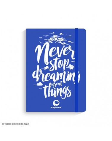 """Taccuino """"Never Stop Dreaming"""""""